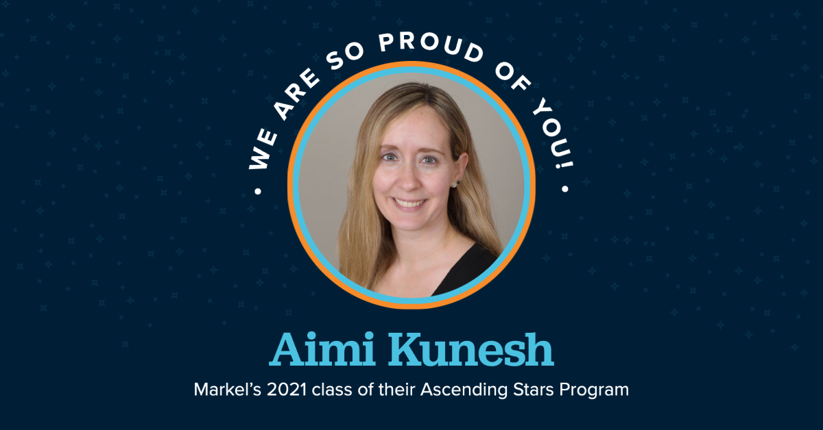 "Graphic of aimi kunesh with the text ""we are so proud of you"", her name and ""Markel's 2021 class of their Ascending Stars Program"""
